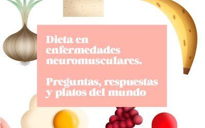 """""""Dieta en enfermedades neuromusculares. Preguntas, respuestas y platos del mundo"""""""