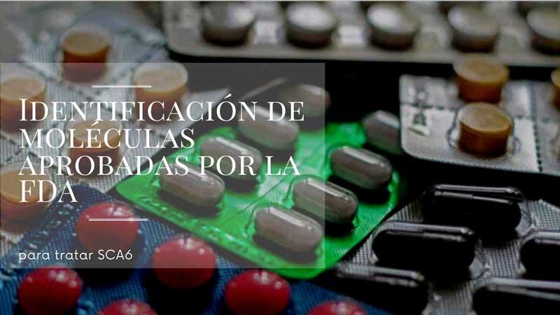 moléculas aprobadas por la FDA para SCA6